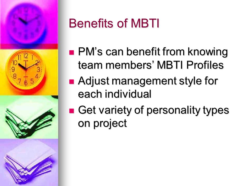 Get variety of personality types on project.