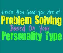 Here's how Good you are at Problem solving